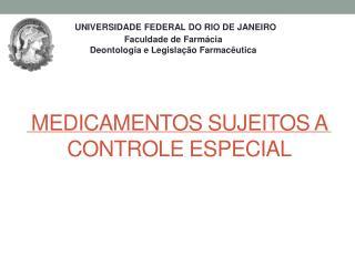 Medicamentos Sujeitos a Controle Especial