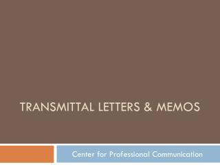 Transmittal letters & Memos
