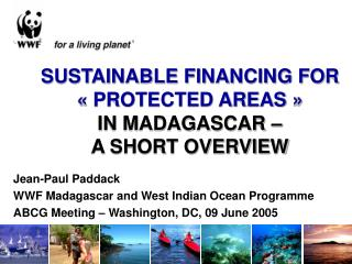 SUSTAINABLE FINANCING FOR « PROTECTED AREAS » IN MADAGASCAR –  A SHORT OVERVIEW