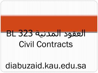 BL  323 العقود المدنية Civil Contracts diabuzaid.kau.sa