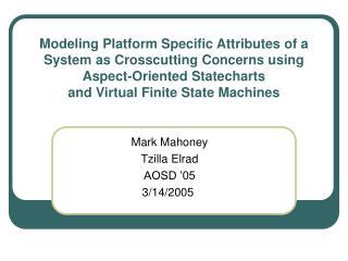 Mark Mahoney Tzilla Elrad AOSD '05 3/14/2005