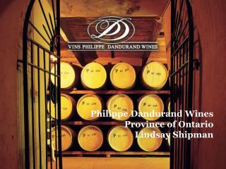 Philippe Dandurand Wines Province of Ontario Lindsay Shipman