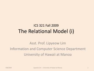 ICS 321 Fall 2009 The Relational Model (i)