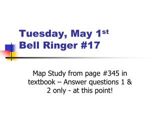 Tuesday, May  1 st Bell  Ringer  #17