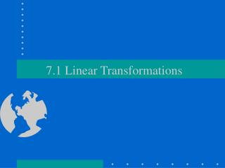 7.1 Linear Transformations