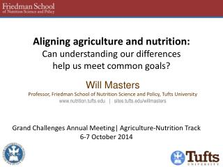Aligning agriculture and nutrition: Can understanding our differences  help us meet common goals?