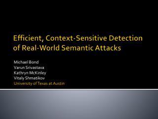 Efficient, Context-Sensitive Detection of Real-World Semantic Attacks