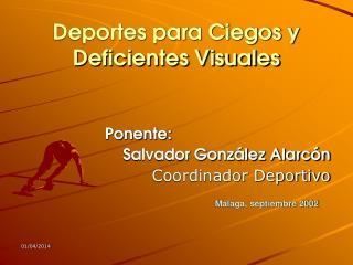 Deportes para Ciegos y Deficientes Visuales