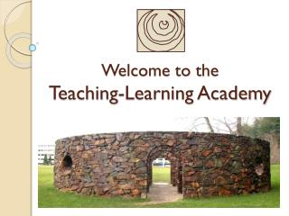 Welcome to the  Teaching-Learning Academy