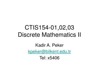 CTIS154-01,02,03  Discrete Mathematics II