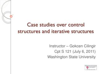 Case studies over control structures and iterative structures