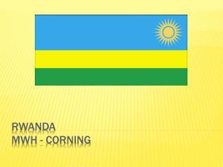 RWANDA MWH - CORNING