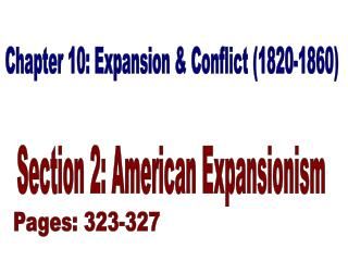Chapter 10: Expansion & Conflict (1820-1860)
