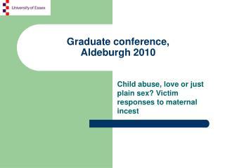 Graduate conference, Aldeburgh 2010