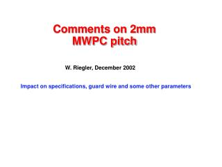 Comments on 2mm MWPC pitch