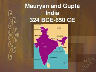Mauryan and Gupta India  324 BCE-650 CE