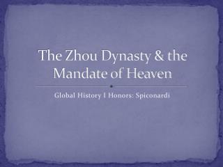 The Zhou Dynasty & the Mandate of Heaven