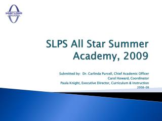 SLPS All Star Summer Academy, 2009