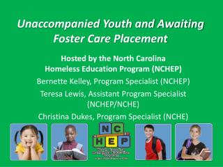 Unaccompanied Youth and Awaiting Foster Care Placement