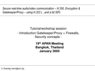 Tutorial/workshop session - Introduction Gatekeeper/Proxy + Firewalls, Security concepts -