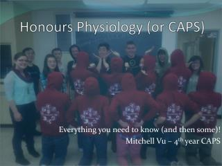 Honours Physiology (or CAPS)