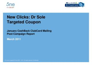New Clicks: Dr Sole Targeted Coupon January CashBack ClubCard Mailing Post-Campaign Report
