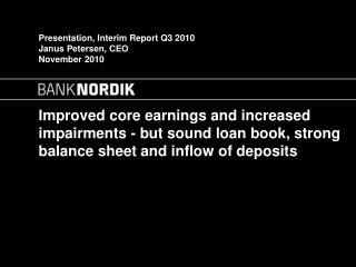 Presentation, Interim Report Q3 2010 Janus Petersen, CEO  November 2010