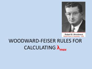 WOODWARD-FEISER RULES FOR CALCULATING  λ max