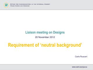 Liaison meeting on Designs 20  November 2012 Requirement of 'neutral background'