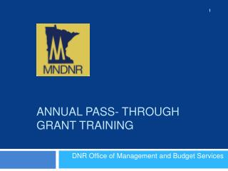 ANNUAL Pass- Through Grant TRAINING