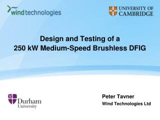 Design and Testing of a  250 kW Medium-Speed Brushless DFIG