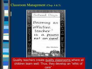 Classroom Management  (Chap. 4 & 5)
