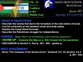 TODAY S OBJECTIVES:  Describe the events that led to the formation of the new nation of Israel.  List the outbreaks of w