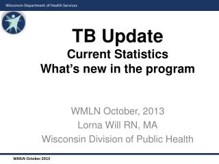 TB Update Current Statistics What's new in the program