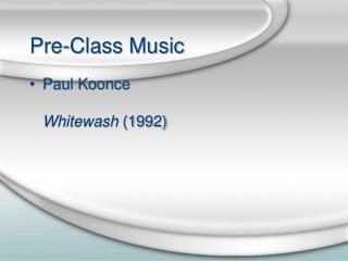 Pre-Class Music