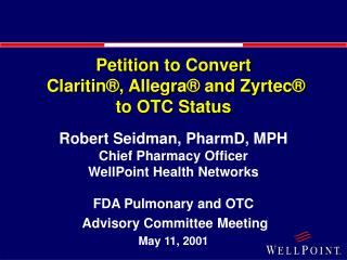 Petition to Convert  Claritin , Allegra  and Zyrtec  to OTC Status