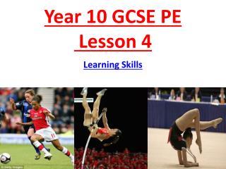 Year 10 GCSE PE  Lesson  4