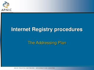 Internet Registry procedures