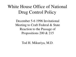 White House Office of National Drug Control Policy