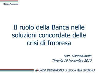 Il ruolo della Banca nelle soluzioni concordate delle crisi di Impresa