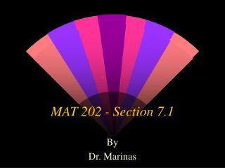 MAT 202 - Section 7.1