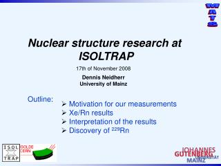 Nuclear structure research at  ISOLTRAP