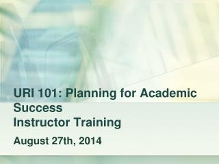 URI 101: Planning for Academic Success Instructor Training
