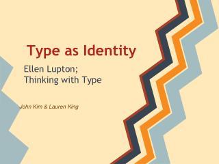 Type as Identity