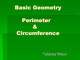 Basic Geometry           Perimeter                 &        Circumference