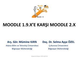 MOODLE 1.9.X'E KARŞI MOODLE 2.X