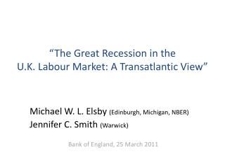 """The  Great Recession in the  U.K.  Labour Market: A Transatlantic View"""