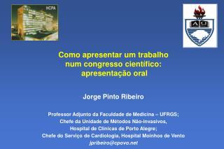 Como apresentar um trabalho num congresso científico:  apresentação oral