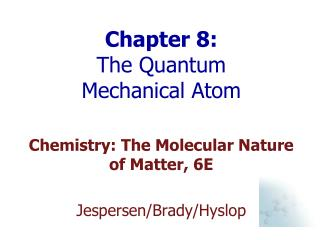 Chapter 8:  The Quantum Mechanical Atom