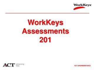 WorkKeys Assessments 201